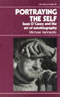 Portraying the Self: Sean O'Casey and the Art of Autobiography