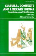 Cultural Contexts & Literary Idioms in Contemporary Irish Literature, Vol. I: Studies in Contemporary Irish Literature