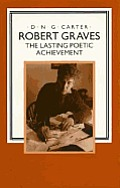 Robert Graves The Lasting Poetic Achieve