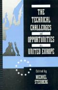 The Technical Challenges and Opportunities of a United Europe