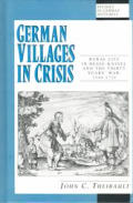 German Villages in Crisis: Rural Life in Hesse-Kassel and the Thirty Years War, 1580-1720