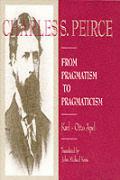 Charles S Peirce From Pragmatism To P