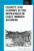 Charity and Economy in the Orphanages of Early Modern Augsburg: