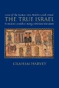 The True Israel: Uses of the Names Jew, Hebrew, and Israel in Ancient Jewish and Early Christian Literature