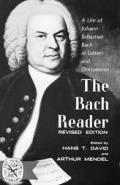 Bach Reader A Life of Johann Sebastian Bach in Letters & Documents