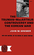 The Truman-MacArthur Controversy and the Korean War