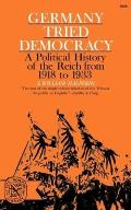 Germany Tried Democracy: A Political History of the Reich from 1918 to 1933