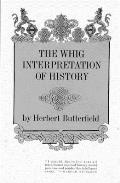 Whig Interpretation of History (65 Edition)