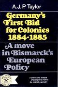 Germany's First Bid for Colonies, 1884-1885: A Move in Bismarck's European Policy (Norton Library)