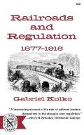 Railroads and Regulation, 1877-1916