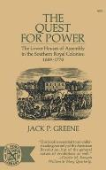 Quest for Power The Lower Houses of Assembly in the Southern Royal Colonies 1689 1776