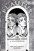 Menaechmus Twins & Two Other Plays