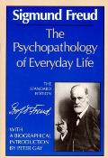 The Psychopathology of Everyday Life (Standard Edition of the Complete Psychological Works of Sigmund Freud) Cover
