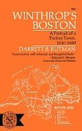 Winthrops Boston Portrait of a Puritan Town 1630 1649