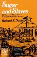 Sugar & Slaves The Rise Of The Planter Class In The English West Indies 1624 1713