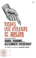 Russias Lost Literature of the Absurd Selected Works of Daniil Kharms & Alexander Vvedensky