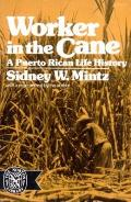 Worker in the Cane : a Puerto Rican Life History (74 Edition) Cover