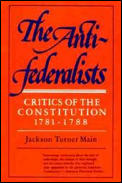 The Antifederalists: Critics of the Constitution, 1781-1788 Cover
