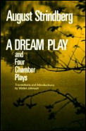 A Dream Play, and Four Chamber Plays