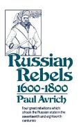 Russian Rebels 1600 1800 Four Great Rebellions Which Shook the Russian State in the Seventeenth