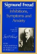 Inhibitions, Symptoms, and Anxiety (Standard Edition of the Complete Psychological Works of Sigmund Freud)