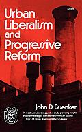Urban Liberalism & Progressive Reform