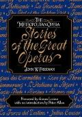 The Metropolitan Opera: Stories of the Great Operas