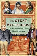 Great Pretenders The True Stories Behi