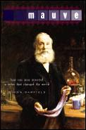 Mauve: How One Man Invented a Color That Changed the World (American)