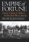 Empire of Fortune: Crowns, Colonies and Tribes in the Seven Years War in America