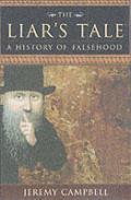 Liars Tale A History Of Falsehood