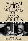 William Carlos Williams & James Laughlin Selected Letters