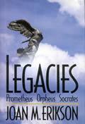 Legacies :Prometheus, Orpheus, Socrates