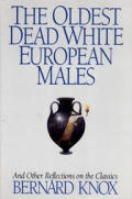 The Oldest Dead White European Males and Other Reflections on the Classics: And Other Reflections on the Classics
