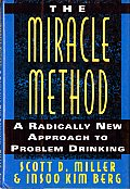 Miracle Method A Radically New Approach to Problem Drinking