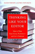 Thinking Like Your Editor How to Write Great Serious Nonfiction & Get It Published