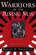 Warriors of the Rising Sun A History of the Japanese Military