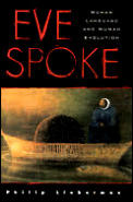 Eve Spoke: Human Language and Human Evolution Cover