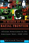 In search of the racial frontier :African Americans in the American West, 1528-1990