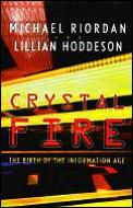 Crystal Fire The Birth Of The Informatio