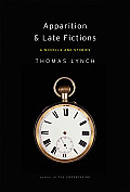 Apparition and Late Fictions: A Novella and Stories Cover