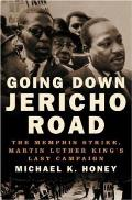 Going Down Jericho Road: The Memphis Strike, Martin Luther King's Last Campaign Cover