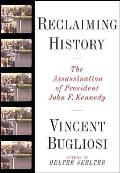 Reclaiming History: The Assassination of President John F. Kennedy Cover