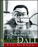 Shameful Life Of Salvador Dali