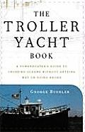 Troller Yacht Book A Powerboaters Guide to Crossing Oceans Without Getting Wet or Going Broke