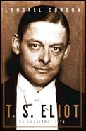 T S Eliot An Imperfect Life