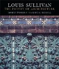 Louis Sullivan: The Poetry of Architecture