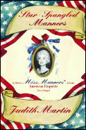 Star-Spangled Manners: In Wich Miss Manners Defends American Etiquette (For a Change) Cover