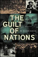 Guilt of Nations Restitution & Negotiating Historical Injustices