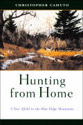 Hunting From Home A Year Afield In The